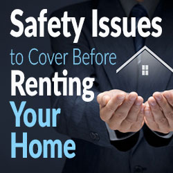 Safety Issues To Cover Before Renting Your Home