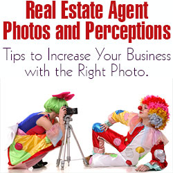 Real Estate Agent Photos and Perceptions. Tips to Increase Your Business with the Right Photo.