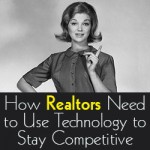 How Realtors need to use technology to stay competitive