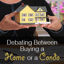 Debating between buying a home or a condo