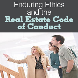 Enduring Ethics and the Real Estate Code of Conduct