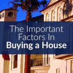 The Important Factors In Buying a House