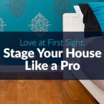 Love at First Sight: Stage Your House Like a Pro
