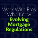 Work With Pros Who Know Evolving Mortgage Regulations