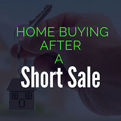 Buying a Home After a Short Sale - Mortgage After Short Sale