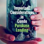 Important Considerations in Condo Purchase Lending