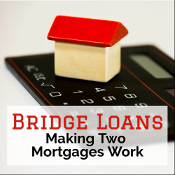 How Bridge Loan Work, Two Morgages