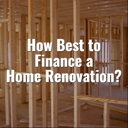 How Best to Finance a Home Renovation?