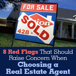 8 Red Flags That Should Raise Concern When Choosing a Real Estate Agent