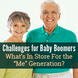 "Challenges for Baby Boomers: What's In Store For the ""Me"" Generation?"