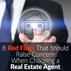 8 Red Flags to Eliminate Inefficient Real Estate Agents